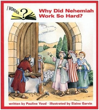 Why Did Nehemiah Work So Hard? Pauline Youd