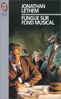 Flingue sur fond musical  by  Jonathan Lethem