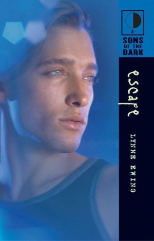 Escape (Sons of the Dark, #2)  by  Lynne Ewing