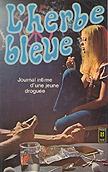Lherbe bleue: Journal dune jeune fille de 15 ans Beatrice Sparks