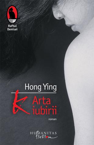 K. Arta iubirii  by  Hong Ying