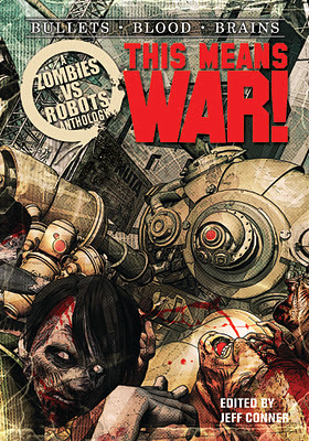 Zombies Vs Robots: This Means War! Jeff Conner