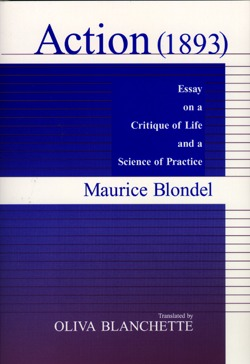 Action (1893): Essay on a Critique of Life and a Science of Practice Maurice Blondel
