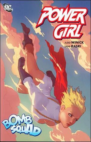 Power Girl, Volume 3: Bomb Squad Judd Winick