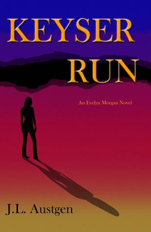 Keyser Run (Evelyn Morgan, #1)  by  J.L. Austgen