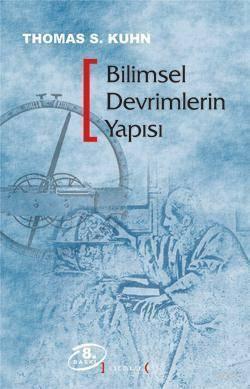 Bilimsel Devrimlerin Yapısı Thomas S. Kuhn
