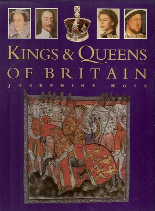 Kings & Queens of Britain Josephine Ross