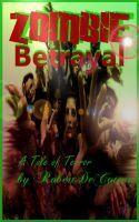Zombie Betrayal  by  Robert DeCoteau