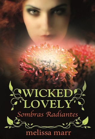 Sombras Radiantes (Wicked Lovely, #4)  by  Melissa Marr