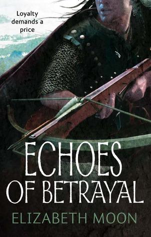 Echoes of Betrayal (Paladins Legacy, #3) Elizabeth Moon
