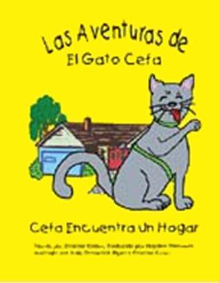 Las Aventuras de El Gato Cefa, Cefa Encuentra Un Hogar  by  Cristine Caton