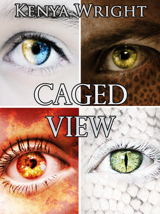 Caged View: A Collection of Urban Fantasy Short Stories (Habitat, #0.5) Kenya Wright