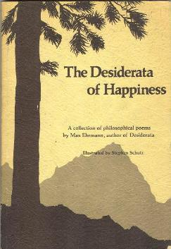 The Desiderata of Happiness: A Collection of Philosophical Poems  by  Max Ehrmann
