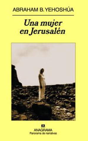 Una mujer en Jerusalén Abraham B. Yehoshua