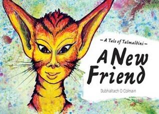A New Friend: A Tale of Talmaldini Dubhaltach Ó Colmáin