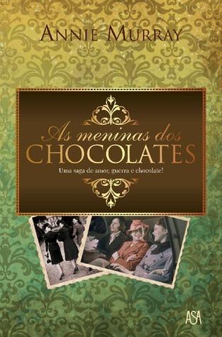 As Meninas dos Chocolates  by  Annie Murray