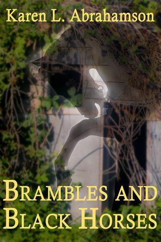 Brambles and Black Horses  by  Karen L. Abrahamson