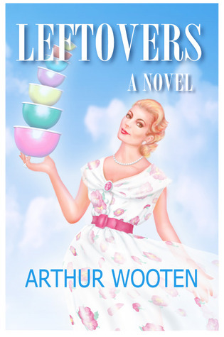 Leftovers  by  Arthur Wooten