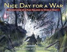 Nice Day for a War: Adventures of a Kiwi Soldier in World War 1  by  Chris Slane