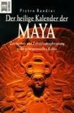 Der heilige Kalender der Maya. Zeitmythos und Zukunftsprophezeiung einer geheimnisvollen Kultur  by  Andreas Gößling