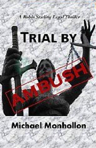 Trial Ambush by Michael L. Monhollon