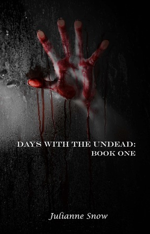 Days with the Undead: Book One Julianne Snow