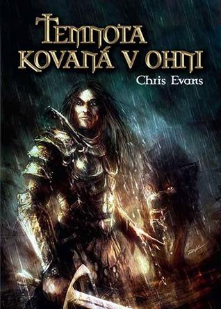 Temnota kovaná v ohni (Železní elfové #1)  by  Chris  Evans