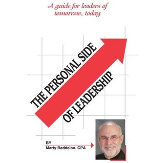 The Personal Side of Leadership:  A guide for leaders of tomorrow, today  by  Marty Baddeloo