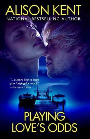 Playing Loves Odds  by  Alison Kent