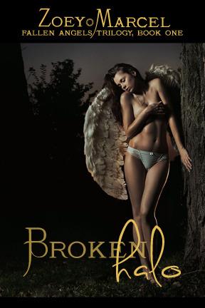 Broken Halo (Fallen Angels, #1) Zoey Marcel