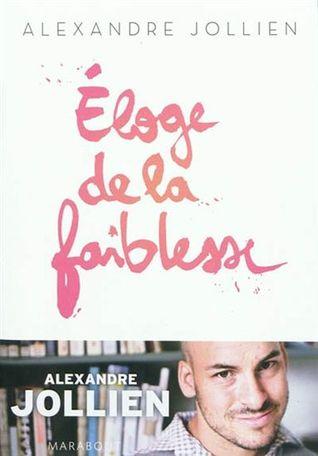 Eloge de la faiblesse  by  Alexandre Jollien