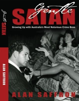 Gentle Satan: My Father, Abe Saffron  by  Alan Saffron