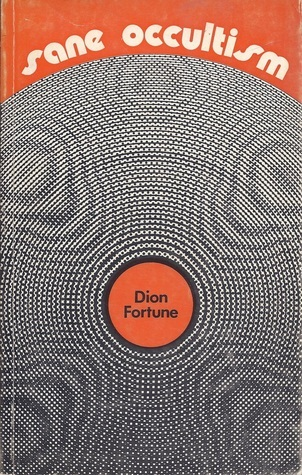 Sane Occultism Dion Fortune