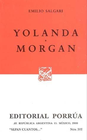 Yolanda. Morgan. (Sepan Cuantos, #312)  by  Emilio Salgari
