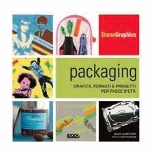 Packaging. Grafica, formati e progetti per fasce detà Keith Stephenson