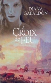 La Croix de feu - Partie 1 (Le cercle de pierre, #5) Diana Gabaldon