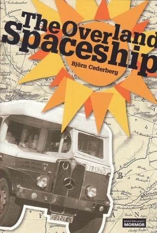 The Overland Spaceship Björn Cederberg