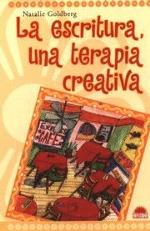 Escritura Una Terapia Creativa  by  Natalie Goldberg