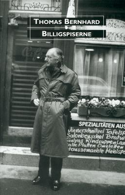 Billigspiserne  by  Thomas Bernhard