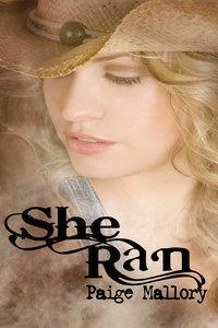 She Ran  by  Paige Mallory