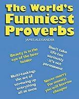 Worlds Funniest Proverbs, The James Alexander