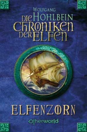 Elfenzorn (Die Chroniken der Elfen, #2)  by  Wolfgang Hohlbein