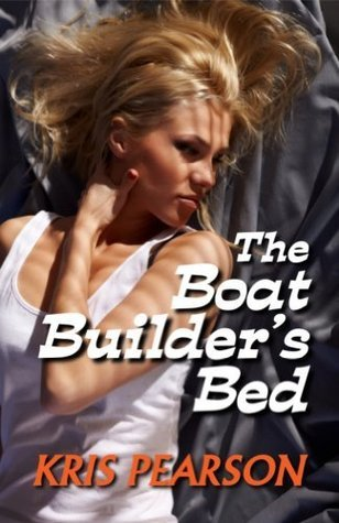 The Boat Builders Bed (Wicked in Wellington, #1) Kris Pearson