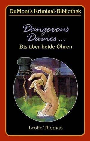 Dangerous Davies ... Bis über Beide Ohren (Dangerous Davies, #2)  by  Leslie Thomas