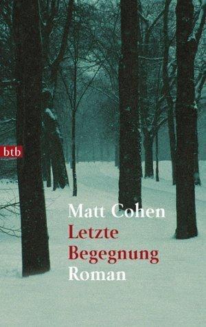 Letzte Begegnung Matt Cohen