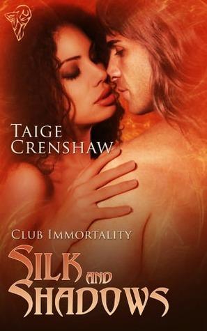 Silk and Shadows (Club Immortality, #3) Taige Crenshaw