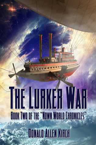 The Lurker War (Book Two of The Nown World Chronicles.)  by  Donald Allen Kirch