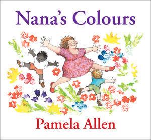 Nanas Colours  by  Pamela Allen