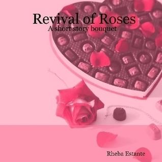 Revival of Roses - A short story bouquet Rheba Estante