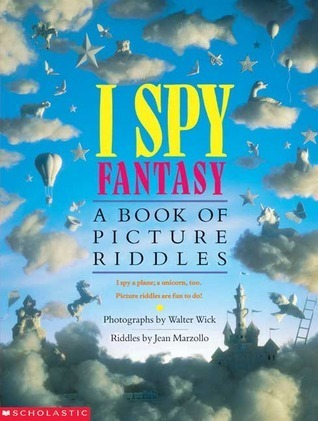 I Spy Fantasy: A Book of Picture Riddles  by  Jean Marzollo